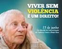 15 de Junho - Dia Mundial de Conscientização da Violência contra a Pessoa Idosa