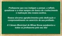 Homenagem da Câmara Municipal de Minas Novas a todos os professores