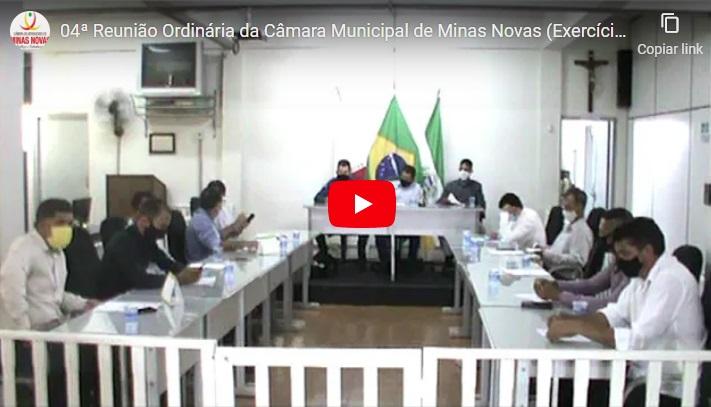 04ª Reunião Ordinária da Câmara Municipal de Minas Novas (Exercício de 2021)