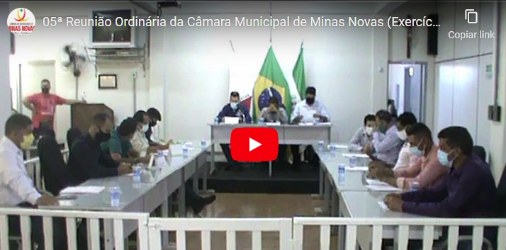 05ª Reunião Ordinária da Câmara Municipal de Minas Novas (Exercício de 2021)