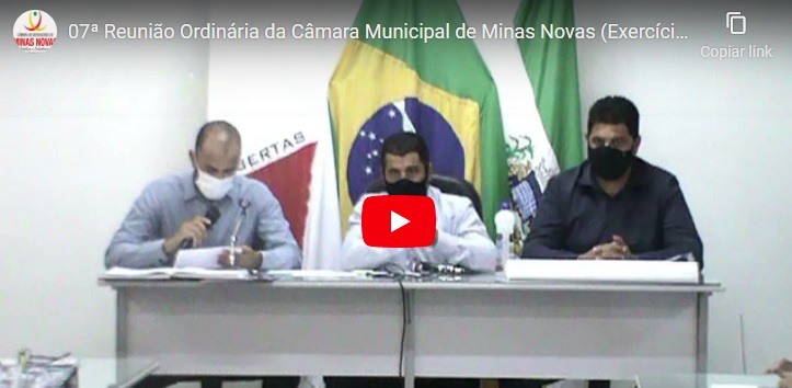 07ª Reunião Ordinária da Câmara Municipal de Minas Novas (Exercício de 2021)