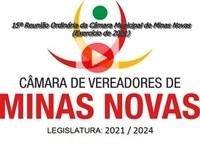 15ª Reunião Ordinária da Câmara Municipal de Minas Novas (Exercício de 2021)